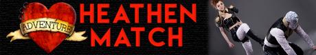 Heathen Match